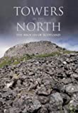Towers in the North: The Brochs of Scotland (Revealing History)