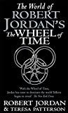 World Of Robert Jordan's Wheel Of Time Robert Jordan