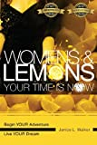 img - for Womens & Lemons: Your Time Is Now book / textbook / text book