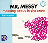 Adam Hargreaves Mr. Messy: Messing About in the Snow (Mr. Men New Story Library)