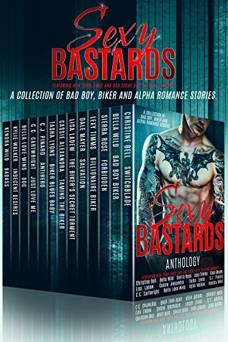 Sexy Bastards Anthology: Bad Boy, Biker, Alpha, Motorcycle Club, Contemporary Romance Collection