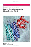 Recent Developments in Biomolecular NMR (RSC Biomolecular Sciences)