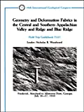 img - for Geometry and Deformation Fabrics in the Central and Southern Appalachian Valley and Ridge and Blue Ridge: Frederick, Maryland to Allatoona Dam, Georgia, July 20 - 27, 1989 (Field Trip Guidebooks) book / textbook / text book
