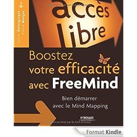 Boostez votre efficacit� avec FreeMind : Bien d�marrer avec le Mind Mapping