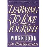 Learning to Love Yourself Workbook ~ Gay Hendricks