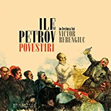 Povestiri Audiobook by Ilya Evgheny, Ilf Petrov Narrated by Victor Rebengiuc