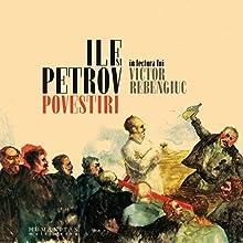 Povestiri Audiobook by Ilya Evgheny, Ilf Petrov Narrated by Victor Rebengiuc