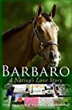 Barbaro: A Nation's Love Story (0061284858) by Brodowsky, Pamela K.