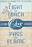img - for Light the Torch, Pass the Flame: Lessons from Our Fathers book / textbook / text book