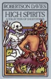 High Spirits: A Collection of Ghost Stories (0140065059) by Robertson Davies