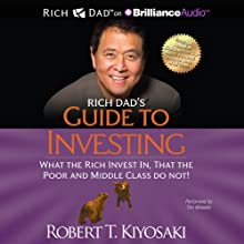 Rich Dad's Guide to Investing: What the Rich Invest In That the Poor and Middle Class Do Not! (       UNABRIDGED) by Robert T. Kiyosaki Narrated by Tim Wheeler