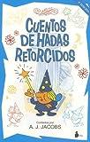 Cuentos de hadas retorcidos (8478082875) by Jacobs, A. J.