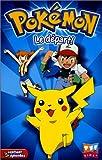 echange, troc Pokémon - Vol.1 : Le Départ [VHS]