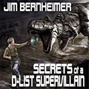 Secrets of a D-List Supervillain | [Jim Bernheimer]