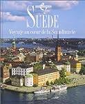 Su�de : Voyage au coeur de la Scandin...