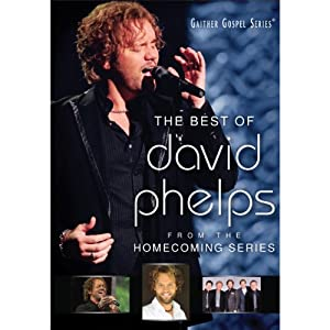 The Best Of David Phelps from Spring Hill