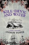 Andrew Pepper Kill-Devil And Water: A Pyke Mystery (Pyke Mysteries)