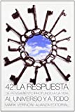 9788420664194: 42: La respuesta de pensamiento profundo a la vida, al Universo y a todo / Deep Thought's Answer To Life, The Universe and Everything (Filosofia / Philosophy) (Spanish Edition)