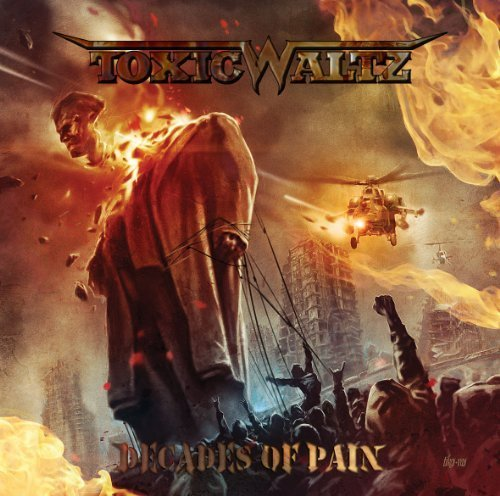 Decades of Pain by Toxic Waltz (2014-04-01)