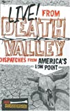 Live! From Death Valley: Dispatches from America's Low Point