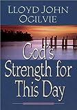 God's Strength for This Day (0736904735) by Ogilvie, Lloyd John