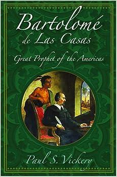 Amazon.com: Bartolome de Las Casas: Great Prophet of the Americas