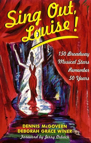 Sing Out Louise!: 150 Broadway Musical Stars Remember 50 Years PDF