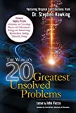 The World's 20 Greatest Unsolved Problems John R. Vacca