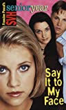 Say it to My Face (Sweet Valley High Senior Year) Francine Pascal