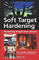 Soft Target Hardening: Protecting People from Attack Front Cover