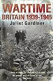 img - for Wartime: Britain 1939-1945. Juliet Gardiner book / textbook / text book