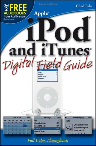 iPod and iTunes Digital Field Guide