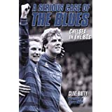 A Serious Case of the Blues: Chelsea in the 80sby Clive Batty