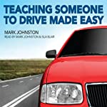 Teaching Someone to Drive Made Easy | Mark Johnston