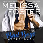 Mick: Bad Boys After Dark, Book 1   Melissa Foster