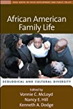 img - for African American Family Life: Ecological and Cultural Diversity (Duke Series in Child Development and Public Policy) book / textbook / text book