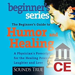 The Beginner's Guide to Humor and Healing Speech