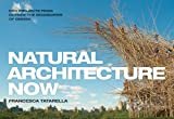 Natural Architecture Now 20: New Projects from Outside the Boundaries of Design