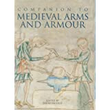 A Companion to Medieval Arms and Armourby David Nicolle