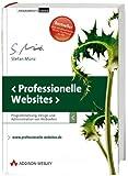 Professionelle Websites - inkl. aller Listings auf CD: Design, Programmierung und Administration von Webseiten (Programmer's Choice)
