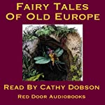 The Fairy Tales of Old Europe: Traditional Stories of Europe and Scandinavia |  Red Door Audiobooks