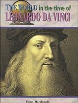 Leonardo Da Vinci (The World in the Time of)