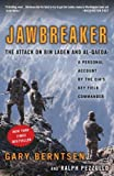 Jawbreaker: The Attack on Bin Laden and Al Qaeda a Personal Account by the Cia's Key Field Commander (0307351068) by Pezzullo, Ralph