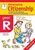 Developing Citizenship: Year R Activities for Personal, Social and Health Education Christine Moorcroft