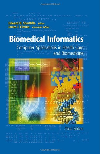 Biomedical Informatics: Computer Applications in Health...