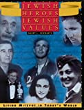 Jewish Heroes, Jewish Values: Living Mitzvot in Todays World