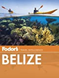 Fodors Belize: with a Side Trip to Guatemala (Travel Guide)