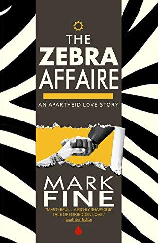 THE ZEBRA AFFAIRE: An Apartheid Novel (The Sub-Saharan Saga Book 1)