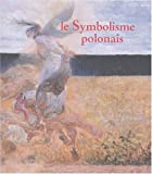 echange, troc Wojciech Suchocki, Francis Ribemont, Xavier Deryng, Irena Kossowska, Collectif - Le symbolisme polonais
