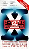 X-Treme Possibilities: A Comprehensively Expanded Rummage Through Five Years of the X-Files (0753502283) by Cornell, Paul